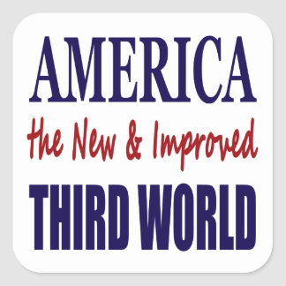 America the New and Improved THIRD WORLD Square Sticker