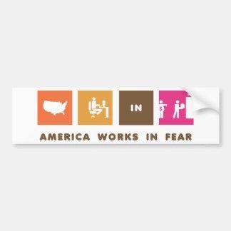 América trabaja en miedo pegatina de parachoque