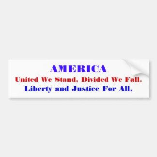 AMERICA, United We Stand, Divided We Fall., Lib... Car Bumper Sticker