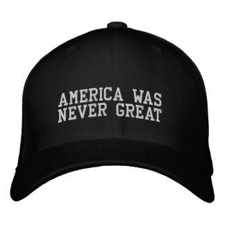 AMERICA WAS NEVER GREAT EMBROIDERED BASEBALL HAT