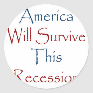 America Will Survive This Recession Round Stickers