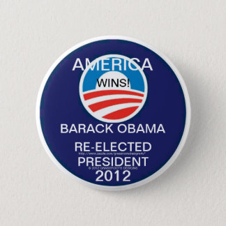 AMERICA WINS!  OBAMA IS RE-ELECTED PRESIDENT 2012 BUTTON