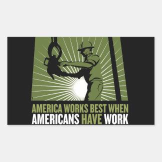 America works best when Americans have work Rectangular Sticker