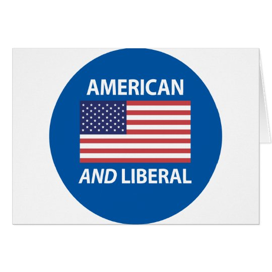 American AND Liberal Patriotic Flag Design Card