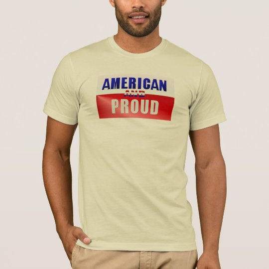 American and Proud Shirt