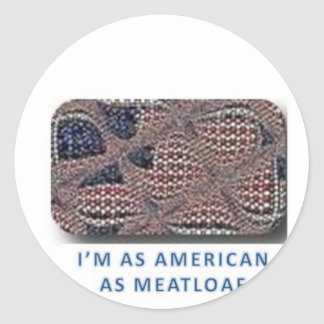 American as Meatloaf Classic Round Sticker