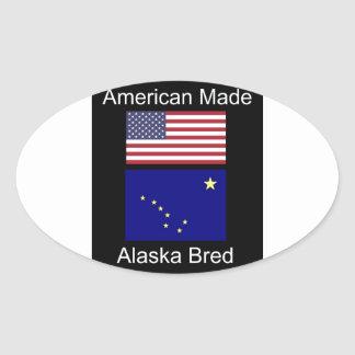 """American Born..Alaska Bred"" Flags and Patriotism Oval Sticker"