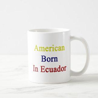 American Born In Ecuador Mugs