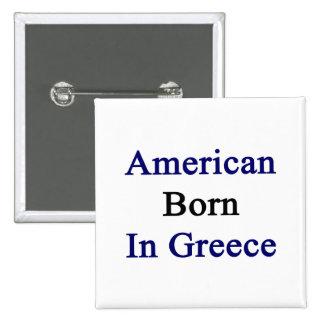 American Born In Greece 2 Inch Square Button