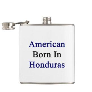 American Born In Honduras Hip Flasks