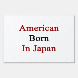American Born In Japan Lawn Sign