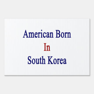 American Born In South Korea Lawn Signs