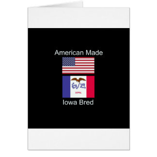 """""""American Born..Iowa Bred"""" Flags and Patriotism Card"""
