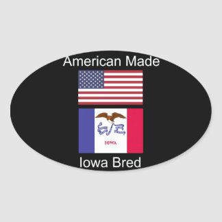 """""""American Born..Iowa Bred"""" Flags and Patriotism Oval Sticker"""