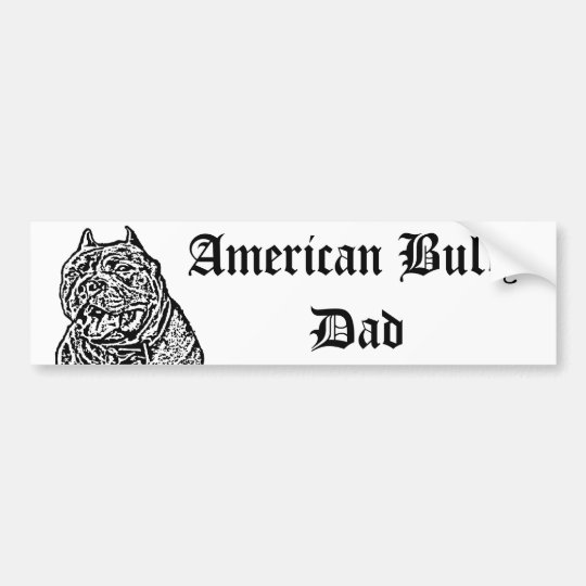 American Bully Dad Dog bumper sticker