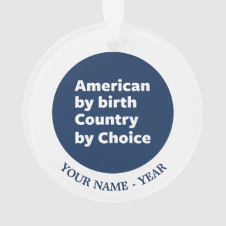 American by Birth, Country by Choice