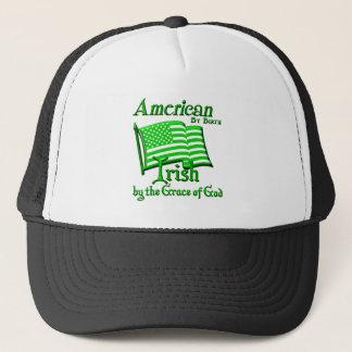 American by Birth, Irish by the Grace of God Trucker Hat