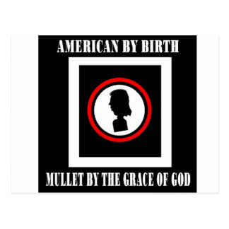 American By Birth-Mullet By The Grace of God Postcard