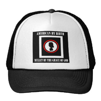 American By Birth-Mullet By The Grace of God Trucker Hat