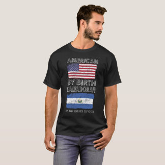 American by Birth Salvadoran Grace of God Heritage T-Shirt