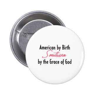 American by Birth Southern by the Grace of God Button