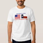 American by birth, Texan by the grace of God T-Shirt