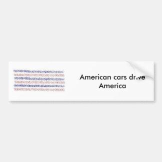 American cars drive America Car Bumper Sticker