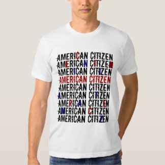 AMERICAN CITIZEN AMERICAN CITIZEN SHIRT