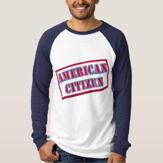 American Citizen T-shirts