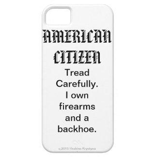 AMERICAN CITIZEN...Tread Carefully. firearms.... iPhone SE/5/5s Case