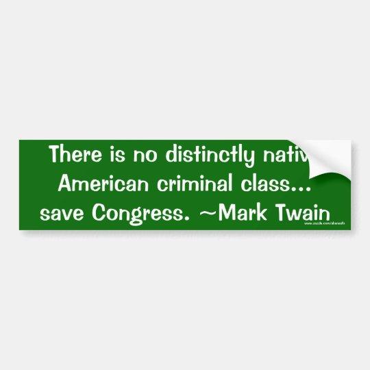 American Criminal Class: Congress- Bumpersticker Bumper Sticker