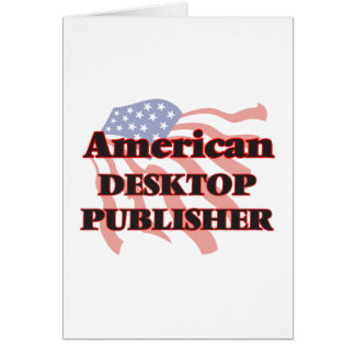 American Desktop Publisher Greeting Card