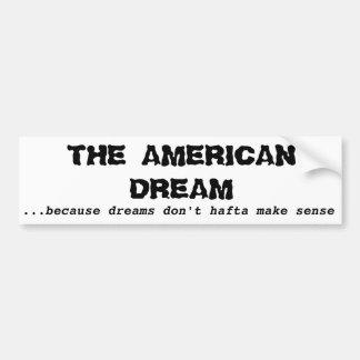 American Dream Bumper Sticker Car Bumper Sticker