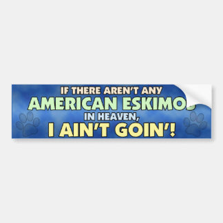 American Eskimos in Heaven Bumper Sticker Car Bumper Sticker
