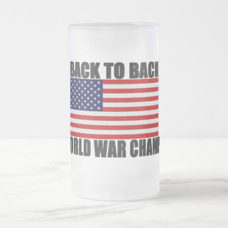 American Flag Back To Back World War Champs Frosted Glass Beer Mug