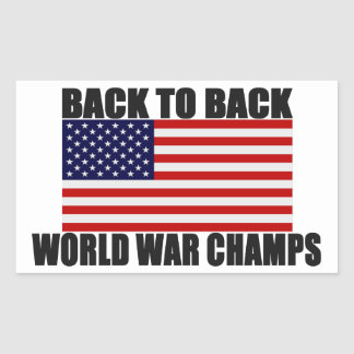American Flag Back To Back World War Champs Rectangular Sticker