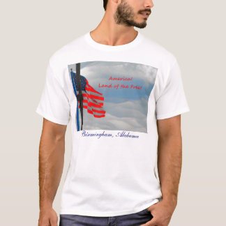 "American Flag ""BIRMINGHAM, AL""  Land of the Free T-Shirt"