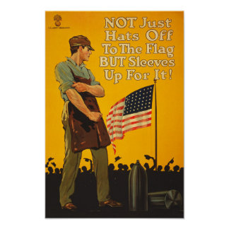 American Flag Hats Off Sleeves Up WWI Propaganda Poster