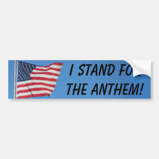 American Flag I Stand for the National Anthem Bumper Sticker