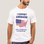 """AMERICAN FLAG Judge Brett Kavanaugh SCOTUS T-Shirt<br><div class=""""desc"""">Promote the confirmation of Judge Brett Kavanaugh for US Supreme Court Justice (SCOTUS) with this image of the United States American Flag.  Text and fonts can be modified.</div>"""