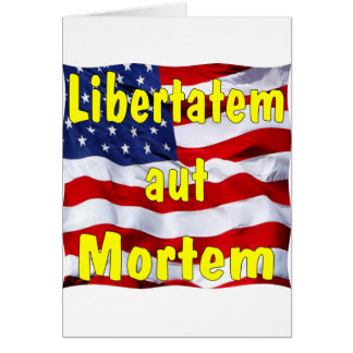 American Flag Libertatem aut Mortem (Latin for Card