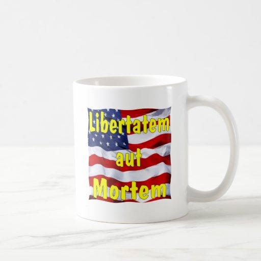 American Flag Libertatem aut Mortem (Latin for Classic White Coffee Mug