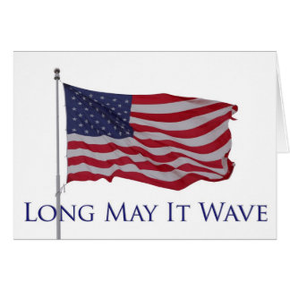 american flag, long may it wave card