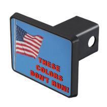 American Flag These Colors Don't Run Hitch Cover