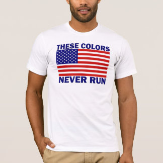 American Flag These Colors Never Run Mens T 1 T-Shirt