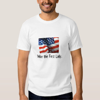 American Flag, Unlike the First Lady... Tshirts