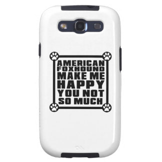 AMERICAN FOXHOUND MAKE ME HAPPY YOU NOT SO MUCH SAMSUNG GALAXY S3 COVER