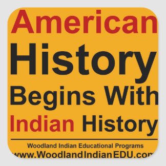 American History Begins With Indian History - Yell Square Sticker