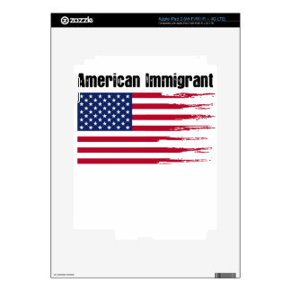 American Immigrant gift t shirt iPad 3 Skins