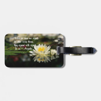 American Indian proverb,respect Luggage Tag